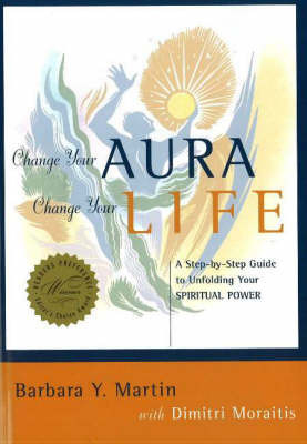 Change Your Aura, Change Your Life by Barbara Y. Martin image