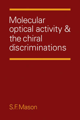 Molecular Optical Activity and the Chiral Discriminations by Stephen F. Mason image