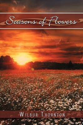 Seasons of Flowers by Wilbur Thornton image
