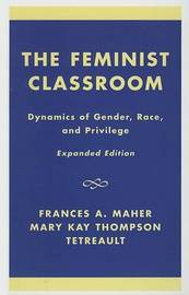 The Feminist Classroom by Frances A Maher image