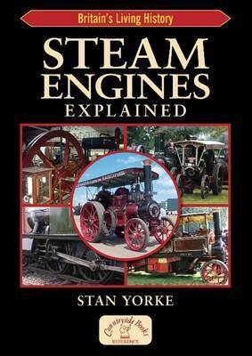 Steam Engines Explained by Stan Yorke