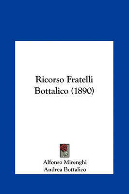 Ricorso Fratelli Bottalico (1890) by Alfonso Mirenghi