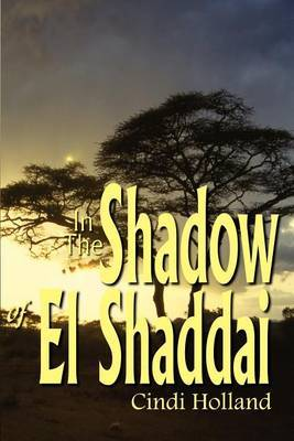 In The Shadow of El Shaddai by Cindi Holland image