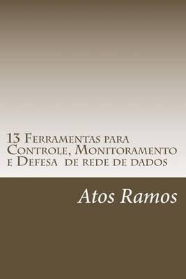 13 Ferramentas Para Controle, Monitoramento E Defesa de Rede de Dados by Atos Ramos Alves image