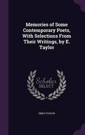 Memories of Some Contemporary Poets, with Selections from Their Writings, by E. Taylor by Emily Taylor