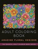Adult Coloring Book: Amazing Floral Designs by Kathy G Ahrens