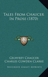 Tales from Chaucer in Prose (1870) by Geoffrey Chaucer