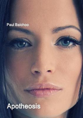 Apotheosis by Paul Baichoo