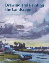 Drawing and Painting the Landscape by Philip Tyler