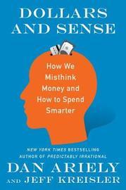 Dollars and Sense by Dan Ariely