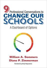 Nine Professional Conversations to Change Our Schools by William A. Sommers