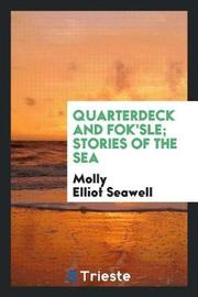 Quarterdeck and Fok'sle; Stories of the Sea by Molly Elliot Seawell image
