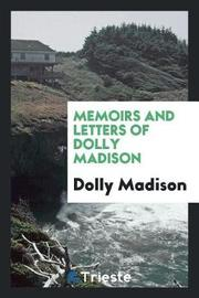 Memoirs and Letters of Dolly Madison by Dolly Madison image