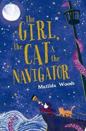 The Girl, the Cat and the Navigator by Matilda Woods image