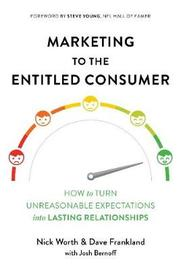 Marketing to the Entitled Consumer by Nick Worth