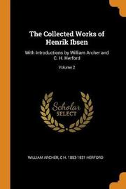 The Collected Works of Henrik Ibsen by William Archer