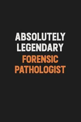 Absolutely Legendary Forensic pathologist by Camila Cooper