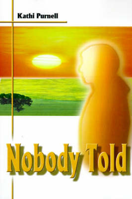 Nobody Told by Kathi Purnell image