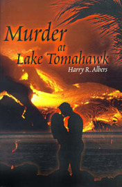 Murder at Lake Tomahawk by Harry R. Albers image