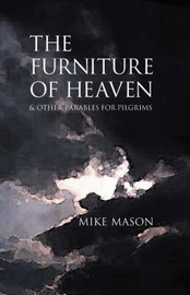 The Furniture of Heaven by Mike Mason