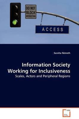 Information Society Working for Inclusiveness by Sarolta Nemeth