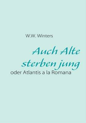 Auch Alte Sterben Jung by W.W. Winters