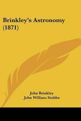 Brinkley's Astronomy (1871) by Francis Brunnow