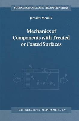 Mechanics of Components with Treated or Coated Surfaces by J. Mencik image