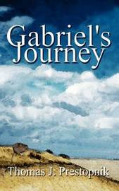 Gabriel's Journey by Thomas J. Prestopnik image