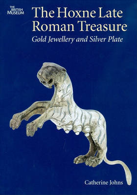 The Hoxne Late Roman Treasure by Catherine Johns image