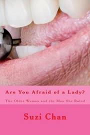 Are You Afraid of a Lady?: The Older Woman and the Man She Ruled by Suzi Chan image