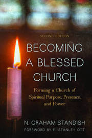 Becoming a Blessed Church by N.Graham Standish