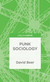 Punk Sociology by D Beer