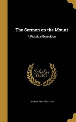 The Sermon on the Mount by Charles 1853-1932 Gore