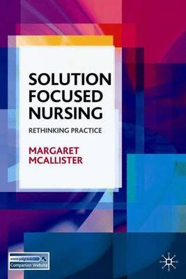 Solution-Focused Nursing by Margaret McAllister image