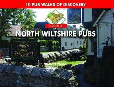 A Boot Up North Wiltshire Pubs by Robert Wood