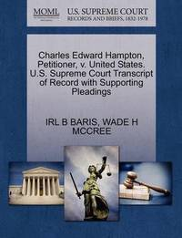 Charles Edward Hampton, Petitioner, V. United States. U.S. Supreme Court Transcript of Record with Supporting Pleadings by Irl B Baris