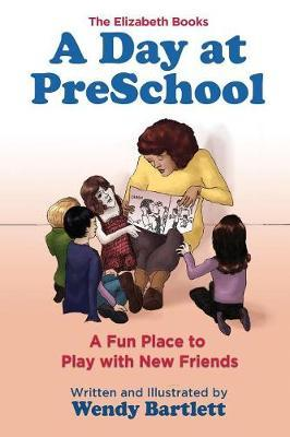 A Day at Preschool by Wendy Bartlett image