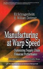 Manufacturing at Warp Speed by Eli Schragenheim