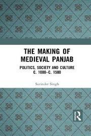 The Making of Medieval Panjab by Surinder Singh
