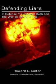 Defending Liars: In Defense of President Bush and the War on Terror in Iraq by Howard, L Salter image