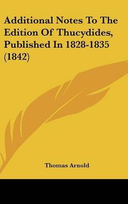 Additional Notes To The Edition Of Thucydides, Published In 1828-1835 (1842) by Thomas Arnold image