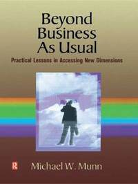 Beyond Business as Usual by Michael W. Munn
