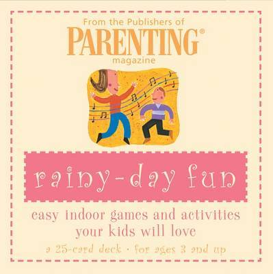 "Rainy Day Fun Cards: Easy Indoor Games and Activities Your Kids Will Love by ""Parenting Magazine"" image"