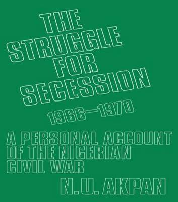 The Struggle for Secession, 1966-1970 by Ntieyong U. Akpan image