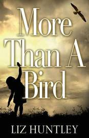 More Than a Bird by Liz Huntley