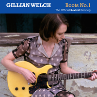 Boots No. 1: The Official Revival Bootleg (2CD) by Gillian Welch