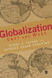 Globalization East and West by Habibul Haque Khondker