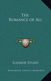 The Romance of Ali by Eleanor Stuart