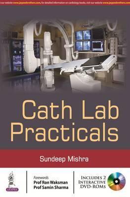 Cath-Lab Practicals by Sundeep Mishra
